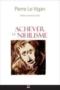 Achever le nihilisme