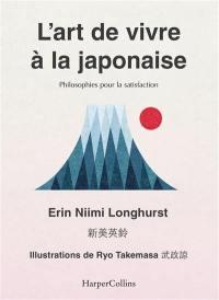 L'art de vivre à la japonaise : philosophies pour la satisfaction