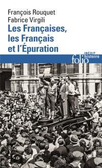 Les Françaises, les Français et l'épuration : 1940 à nos jours