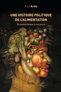 Une histoire politique de l'alimentation