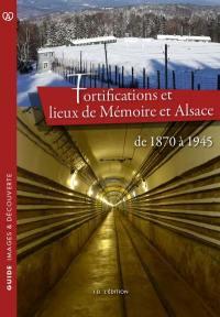 Fortifications et lieux de mémoire en Alsace : de 1870 à 1945