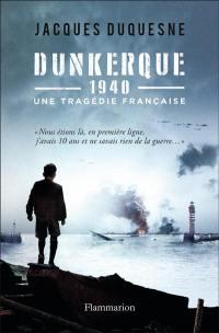 Dunkerque, 1940 : une tragédie française