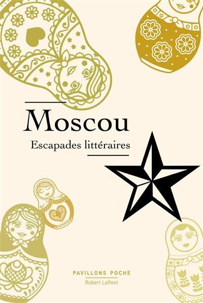 Moscou : escapades littéraires