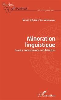 Minoration linguistique : causes, conséquences et thérapies