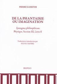 De la phantaisie ou imagination