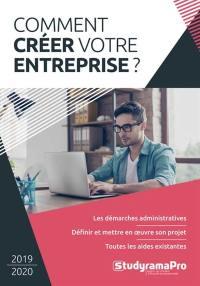 Comment créer votre entreprise ?
