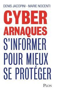 Cyberarnaques : s'informer pour mieux se protéger