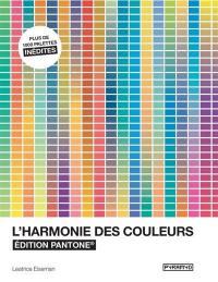 L'harmonie des couleurs : édition Pantone