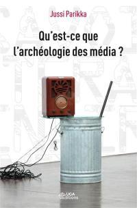Qu'est-ce que l'archéologie des média ?