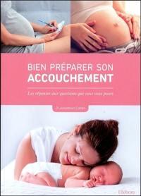 Préparer son accouchement : comment ça se passe réellement