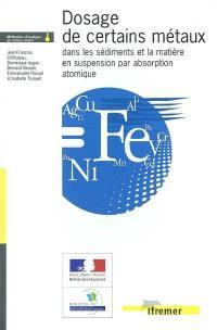 Dosage de certains métaux dans les sédiments et les matières en suspension par absorption atomique