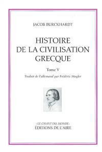 Histoire de la civilisation grecque. Volume 5, Notes des tomes 1, 2, 3, 4