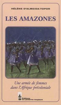 Les amazones : une armée de femmes dans l'Afrique précoloniale