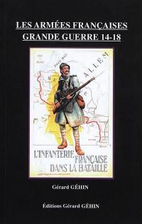 Les armées françaises : Grande Guerre 14-18