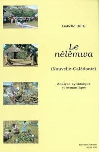 Le nêlêmwa (Nouvelle-Calédonie) : analyse syntaxique et sémantique