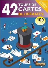 42 tours de cartes bluffants
