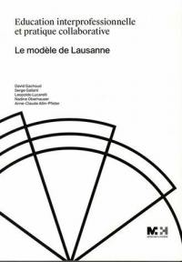 Education interprofessionnelle et pratique collaborative : le modèle de Lausanne