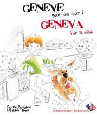 Genève pour un jour ! = Geneva for a day !