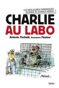 Charlie au labo : les meilleures chroniques science de Charlie Hebdo