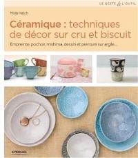 Céramique : techniques de décor sur cru et biscuit : empreinte, pochoir, mishima, dessin et peinture sur argile...