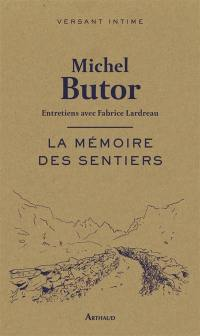 La mémoire des sentiers : entretiens avec Fabrice Lardreau