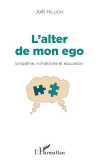 L'alter de mon ego : empathie, mimétisme et éducation : essai