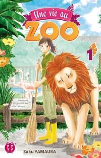 Une vie au zoo. Volume 1
