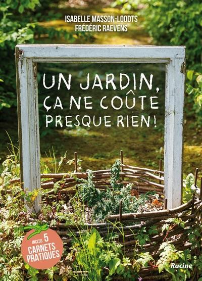 Un jardin, ça ne coûte presque rien !
