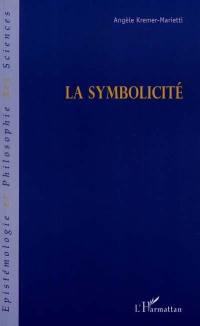 La symbolicité ou Le problème de la symbolisation