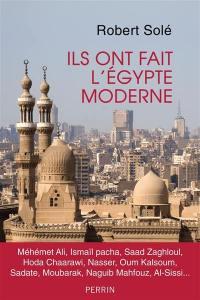 Ils ont fait l'Egypte moderne