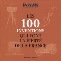 Les 100 inventions qui font la fierté de la France