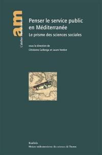 Penser le service public en Méditerranée : le prisme des sciences sociales