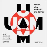 UAM : une aventure moderne : exposition, Centre Pompidou, Paris, du 30 mai au 27 août 2018