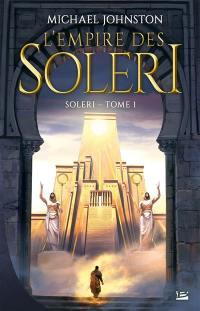 L'empire des Soleri. Volume 1, Soleri