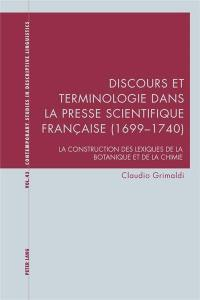 Discours et terminologie dans la presse scientifique française (1699-1740) : la construction des lexiques de la botanique et de la chimie