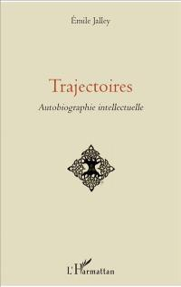 Trajectoires : autobiographie intellectuelle