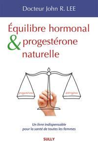 Equilibre hormonal et progestérone naturelle