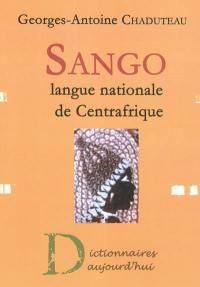 Sango : langue nationale de Centrafrique : dictionnaire français-sango, lexique sango-français, grammaire pratique du sango