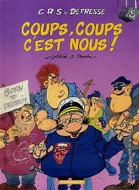 CRS = détresse. Volume 8, Coups, coups c'est nous !