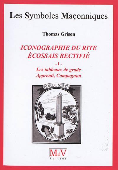 Iconographie du rite écossais rectifié. Volume 1, Apprenti compagnon