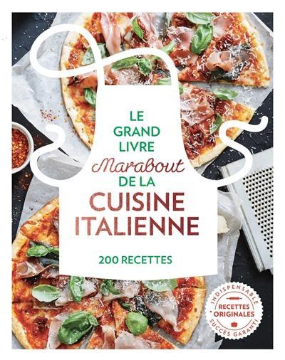 Le grand livre Marabout de la cuisine italienne : 200 recettes