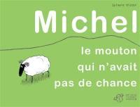 Michel, le mouton qui n'avait pas de chance