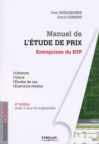 Manuel de l'étude de prix : entreprises du BTP : contexte, cours, études de cas, exercices résolus
