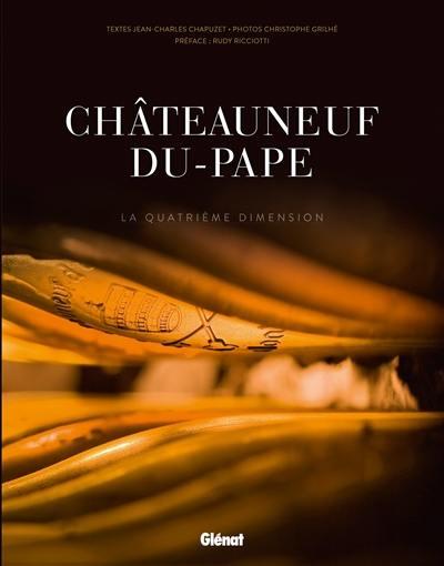 Châteauneuf-du-pape : la quatrième dimension