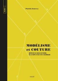 Modélisme et couture. Volume 1, Maîtriser les bases du patron, de la coupe et de l'assemblage