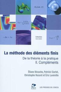 La méthode des éléments finis. Volume II, Compléments