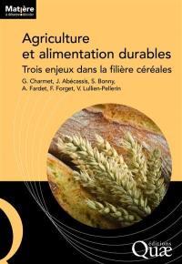 Agriculture et alimentation durables : trois enjeux dans la filière céréales