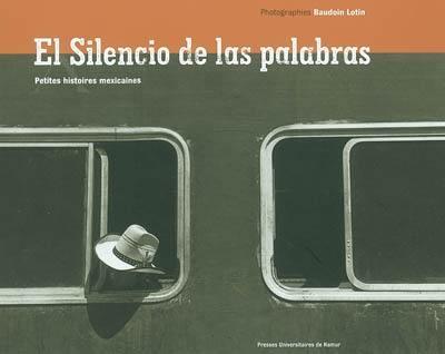 """Résultat de recherche d'images pour """"El silencio de las palabras Petites histoires mexicaines"""""""
