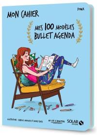 Mes 100 modèles bullet agenda