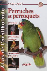Atlas de l'ornithologie. Volume 1, Perruches & perroquets